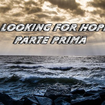 DP Looking for Hope Parte Prima