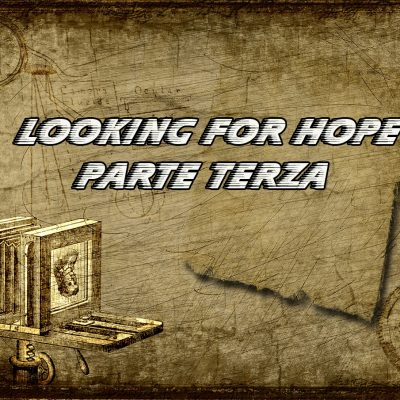 DP Looking for Hope Parte Terza